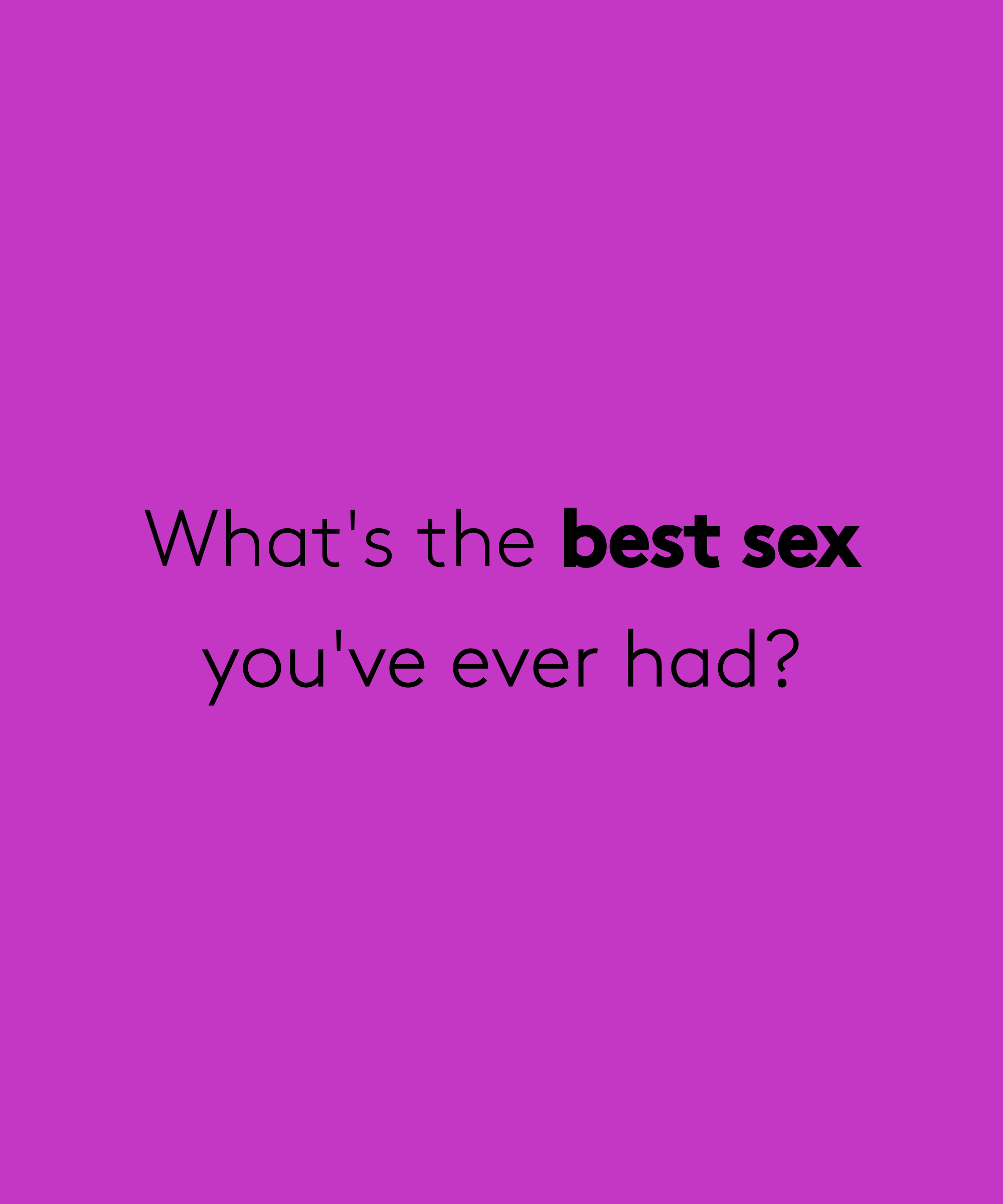 best sex youve ever had