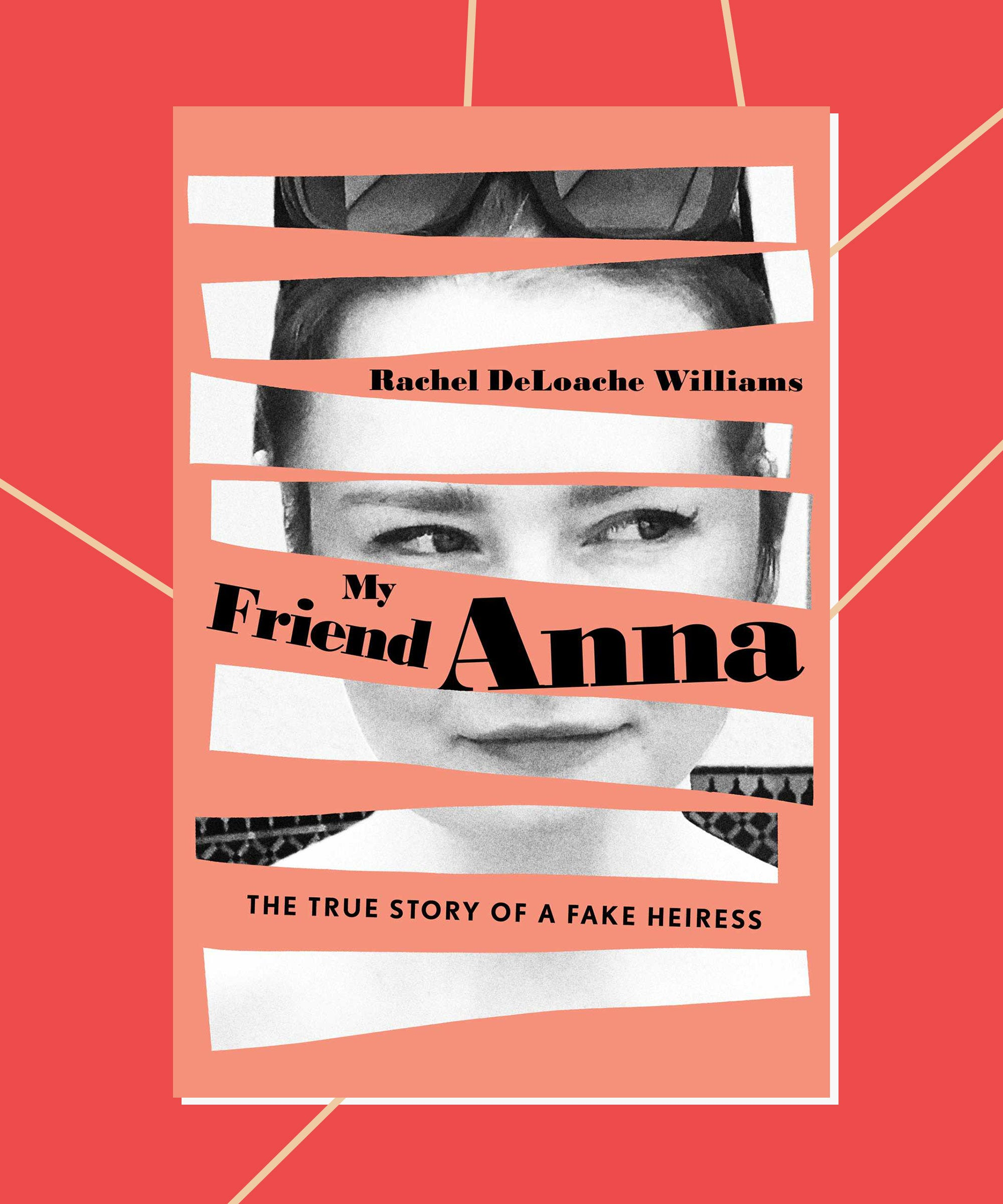 What Being Friends With Anna Delvey Was Really Like — Before Getting Scammed