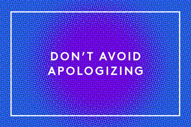 don't avoid apologizing