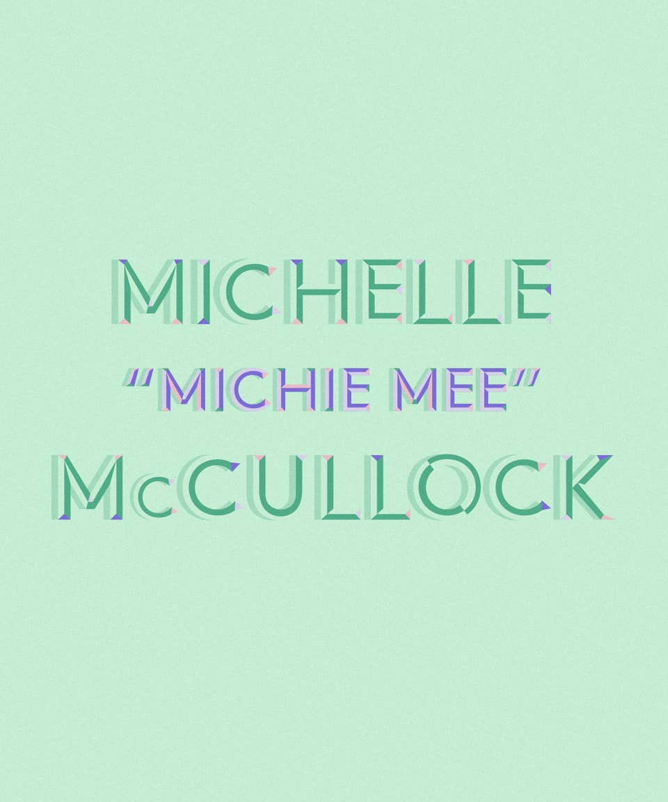 """Graphic of the name Michelle """"Michie Mee"""" McCullock"""